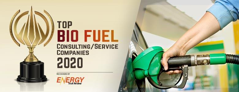 Top 10 Bio Fuel Consulting/Service Companies - 2020